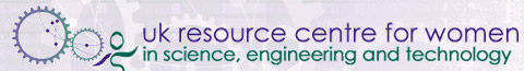 UK Resource Centre for Women in Science, Engineering and Technology